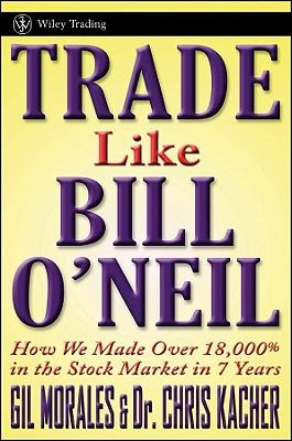 Trade Like an O'Neil Disciple By Morales, Gil/ Kacher, Chris